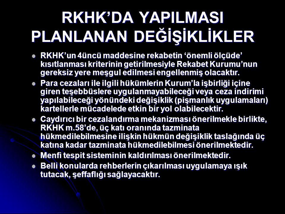 RKHK'DA YAPILMASI PLANLANAN DEĞİŞİKLİKLER