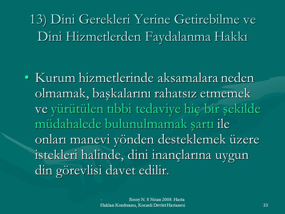 13) Dini Gerekleri Yerine Getirebilme ve Dini Hizmetlerden Faydalanma Hakkı