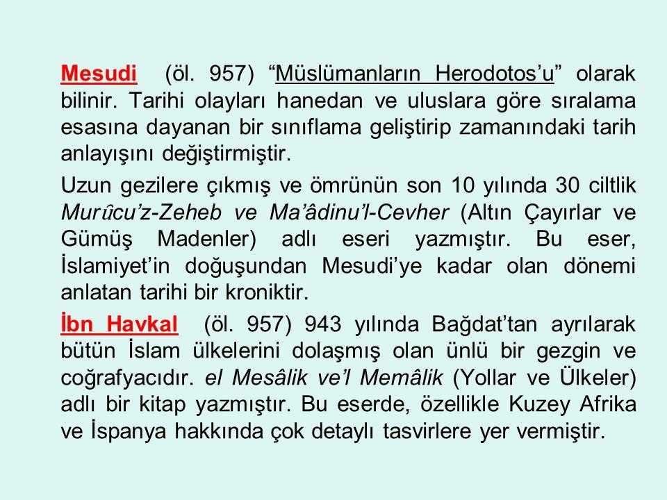 Mesudi (öl. 957) Müslümanların Herodotos'u olarak bilinir