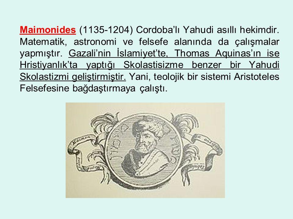 Maimonides (1135-1204) Cordoba'lı Yahudi asıllı hekimdir
