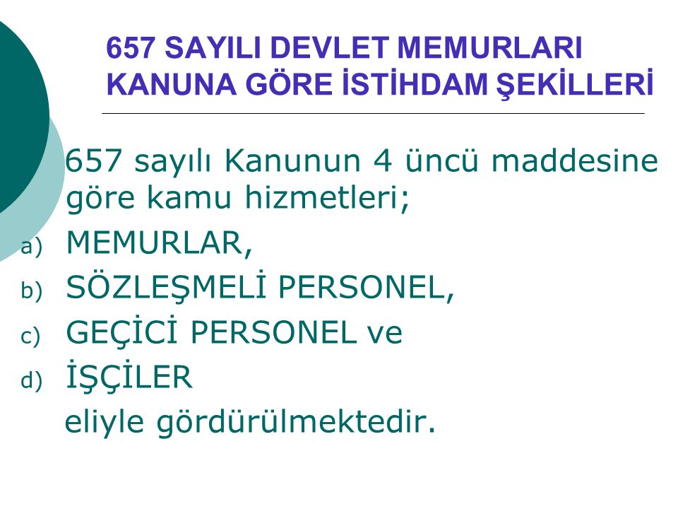 657 SAYILI DEVLET MEMURLARI KANUNA GÖRE İSTİHDAM ŞEKİLLERİ