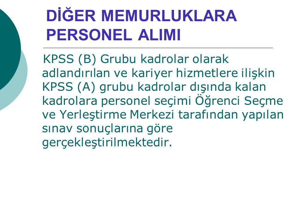 DİĞER MEMURLUKLARA PERSONEL ALIMI