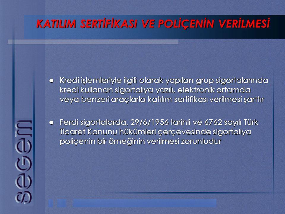 KATILIM SERTİFİKASI VE POLİÇENİN VERİLMESİ