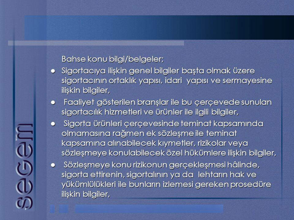 Bahse konu bilgi/belgeler;