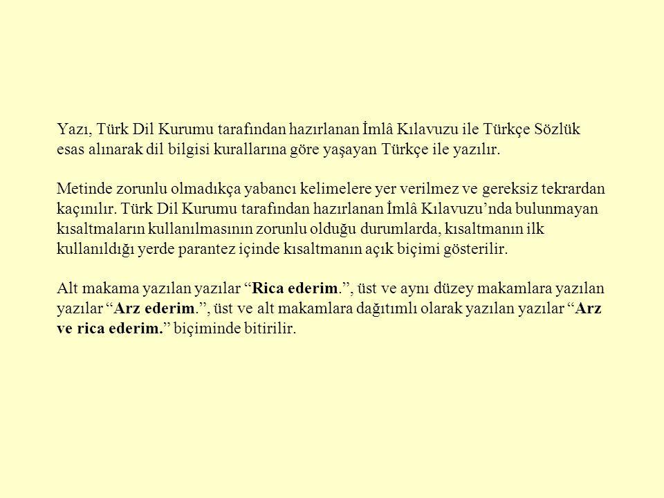 Yazı, Türk Dil Kurumu tarafından hazırlanan İmlâ Kılavuzu ile Türkçe Sözlük esas alınarak dil bilgisi kurallarına göre yaşayan Türkçe ile yazılır.