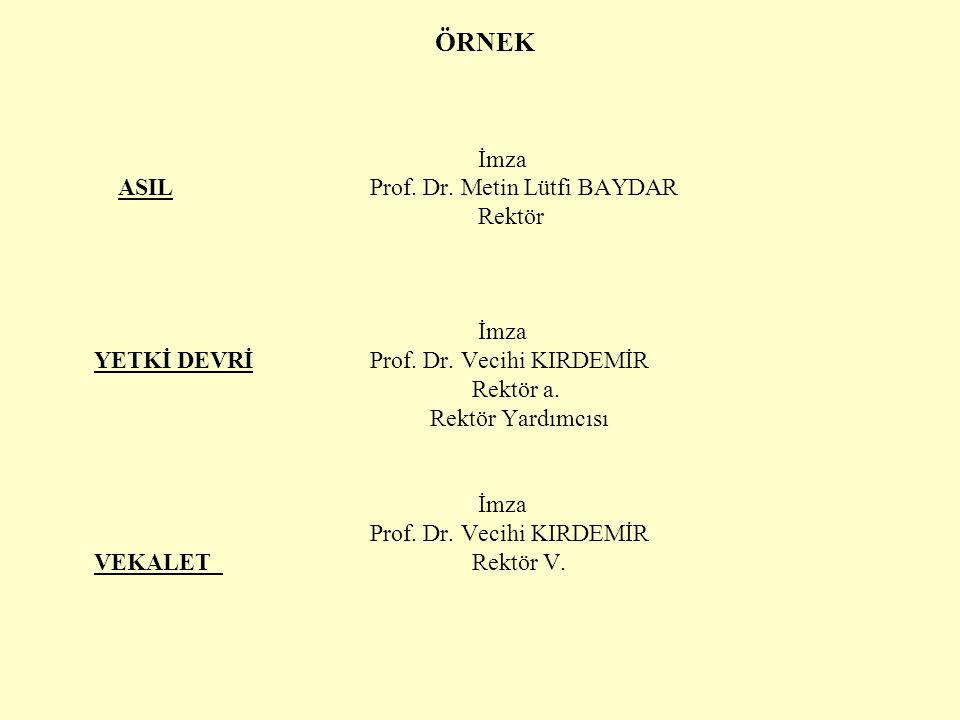 ÖRNEK. İmza ASIL. Prof. Dr. Metin Lütfi BAYDAR. Rektör