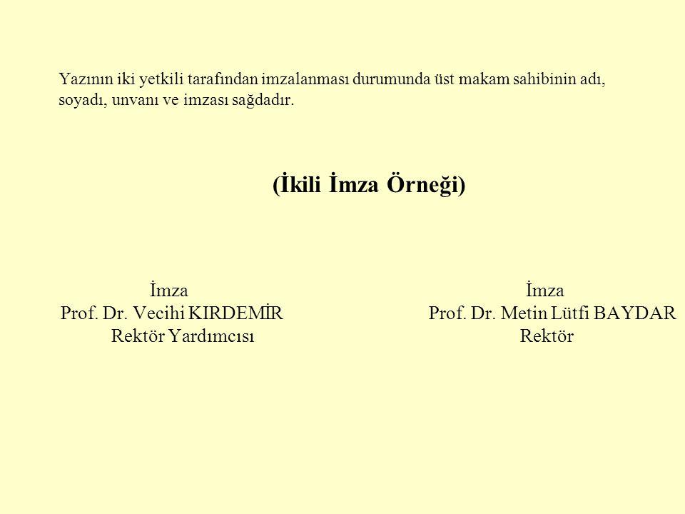 Yazının iki yetkili tarafından imzalanması durumunda üst makam sahibinin adı, soyadı, unvanı ve imzası sağdadır.