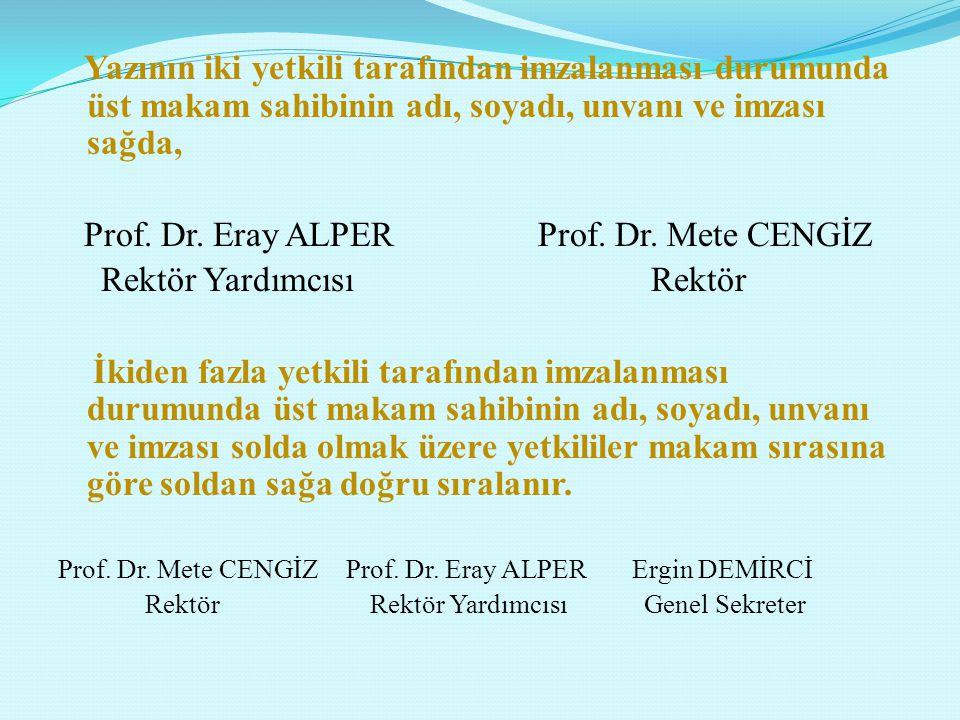 Prof. Dr. Eray ALPER Prof. Dr. Mete CENGİZ Rektör Yardımcısı Rektör