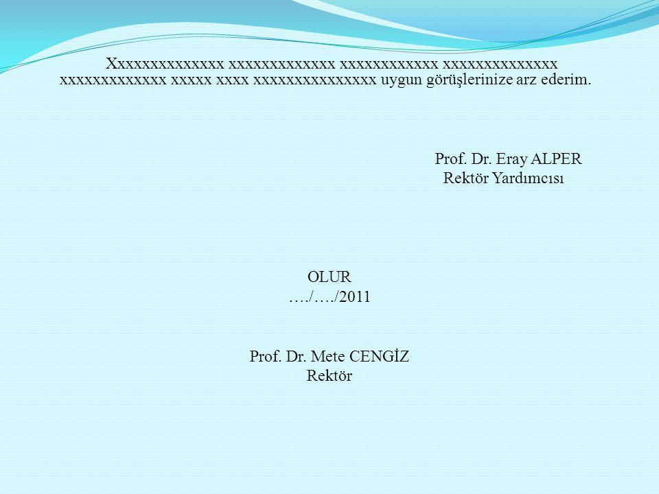 Prof. Dr. Eray ALPER Rektör Yardımcısı OLUR …./…./2011