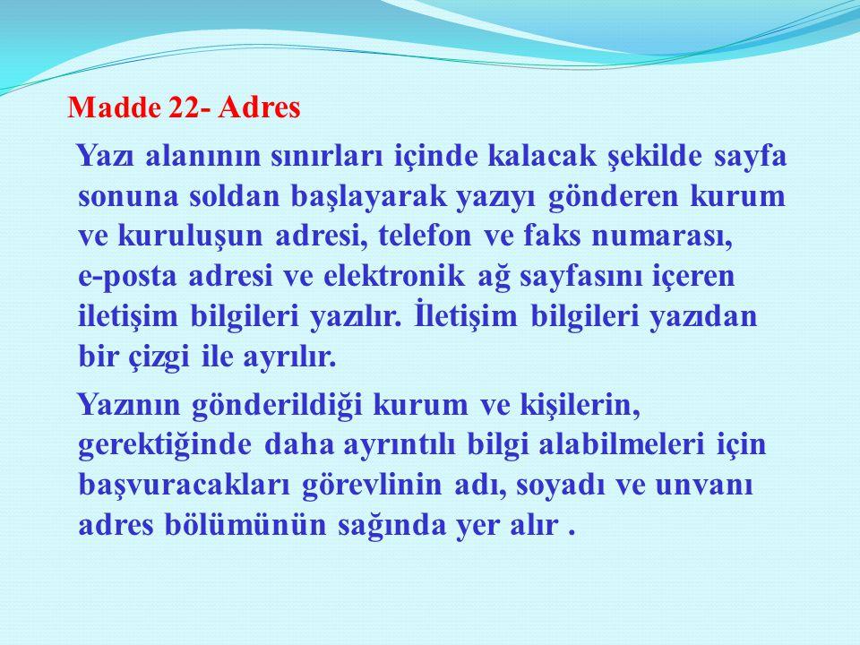 Madde 22- Adres