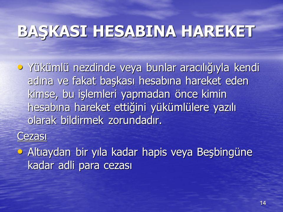 BAŞKASI HESABINA HAREKET