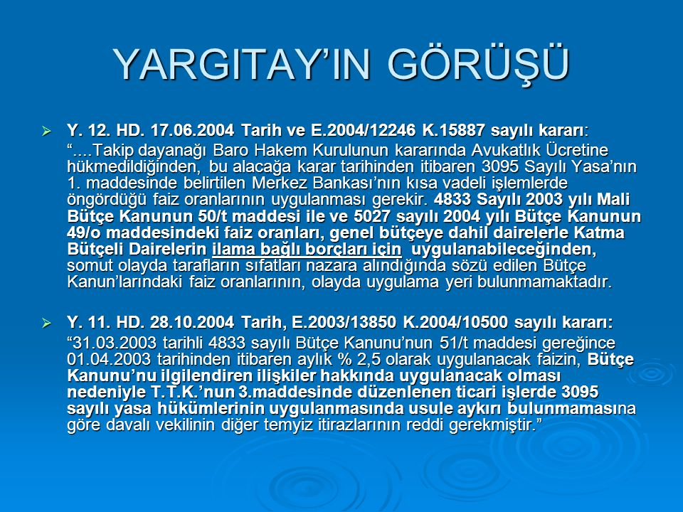 YARGITAY'IN GÖRÜŞÜ Y. 12. HD. 17.06.2004 Tarih ve E.2004/12246 K.15887 sayılı kararı: