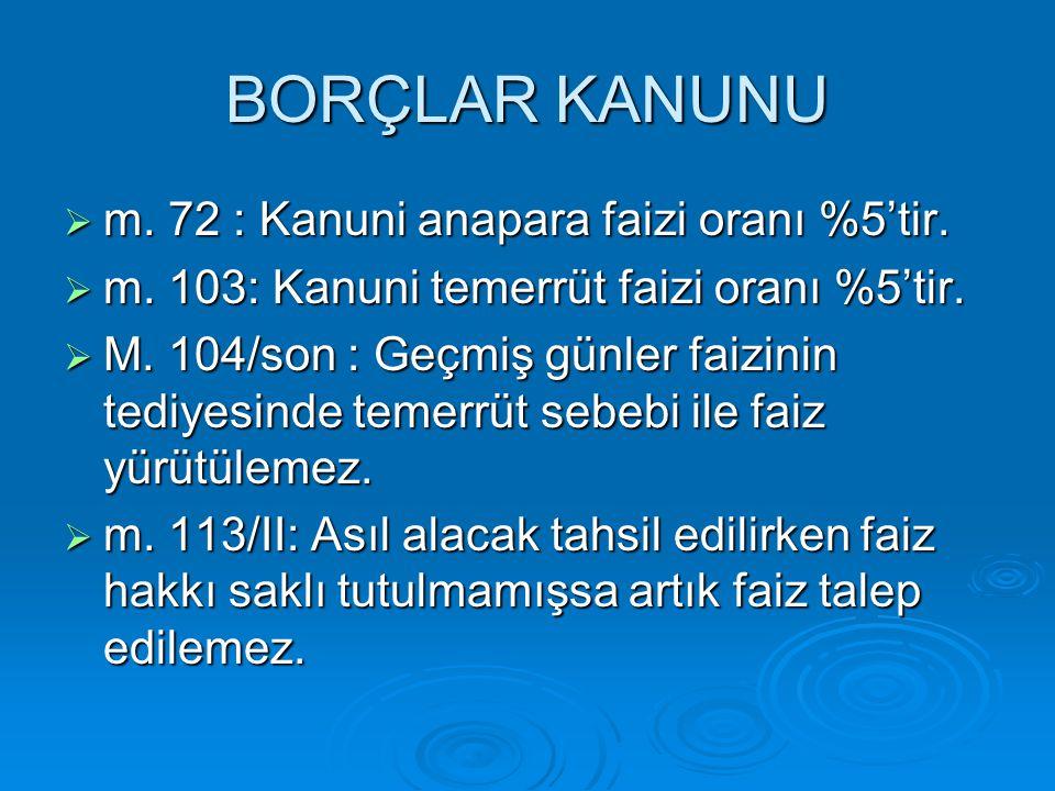 BORÇLAR KANUNU m. 72 : Kanuni anapara faizi oranı %5'tir.