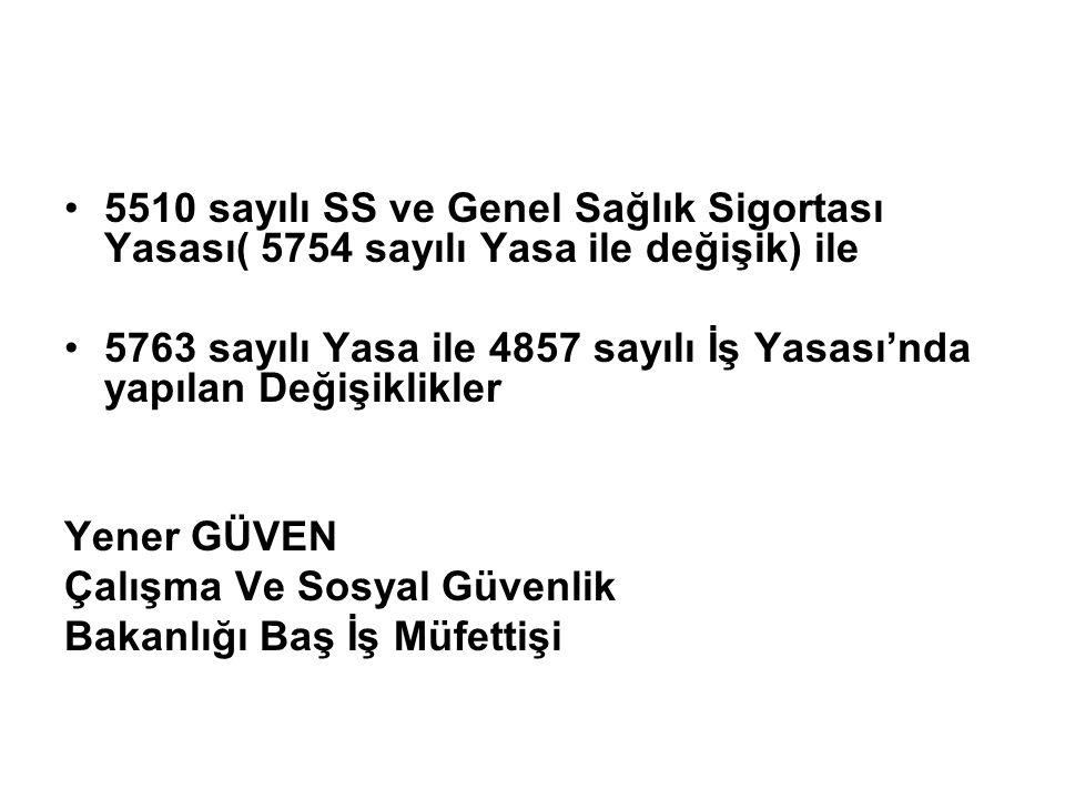5510 sayılı SS ve Genel Sağlık Sigortası Yasası( 5754 sayılı Yasa ile değişik) ile