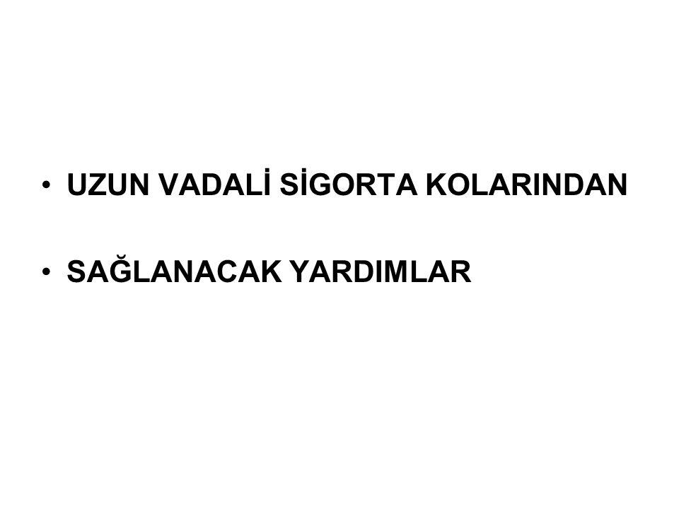UZUN VADALİ SİGORTA KOLARINDAN
