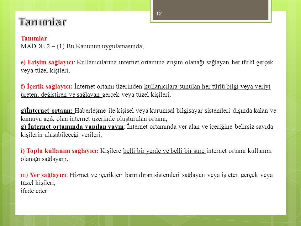 Tanımlar Tanımlar MADDE 2 – (1) Bu Kanunun uygulamasında;
