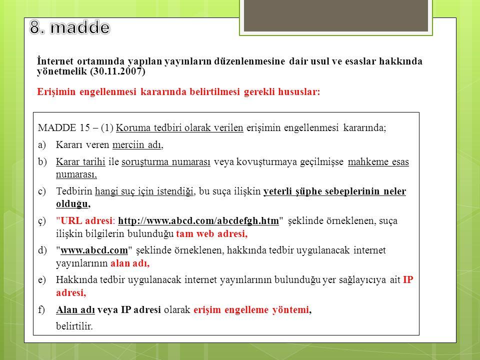 8. madde İnternet ortamında yapılan yayınların düzenlenmesine dair usul ve esaslar hakkında yönetmelik (30.11.2007)