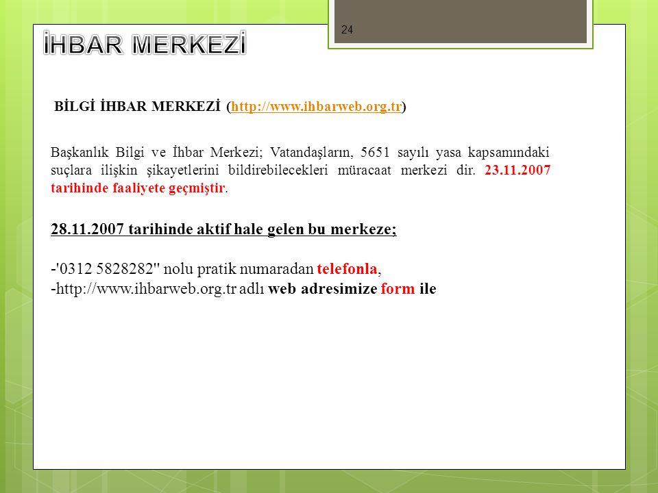 İHBAR MERKEZİ 28.11.2007 tarihinde aktif hale gelen bu merkeze;
