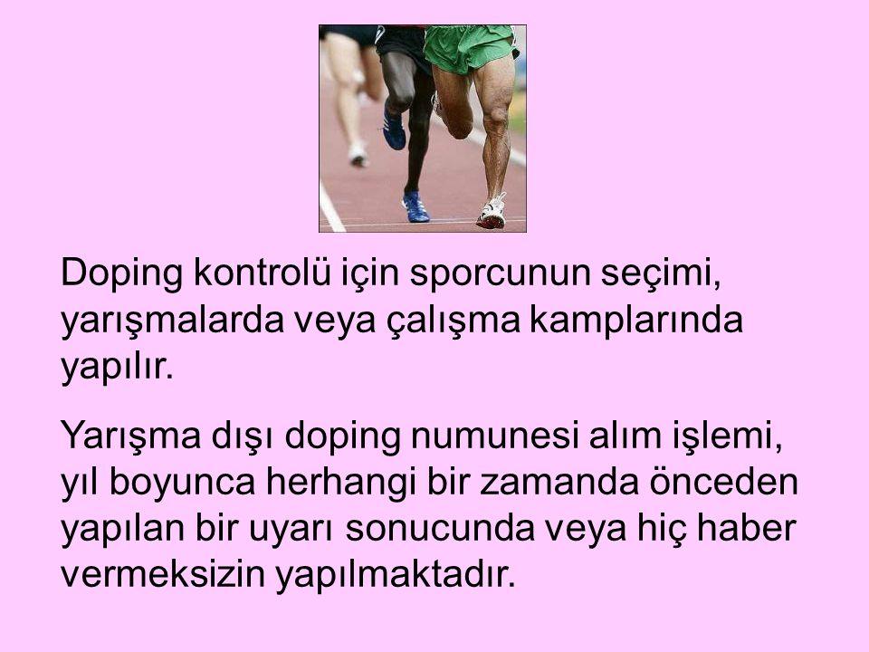 Doping kontrolü için sporcunun seçimi, yarışmalarda veya çalışma kamplarında yapılır.