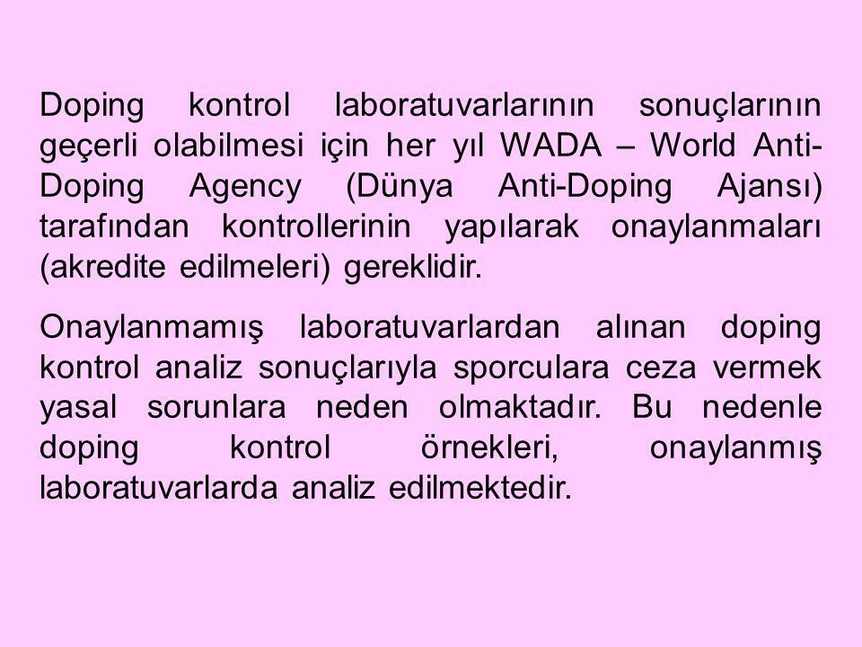 Doping kontrol laboratuvarlarının sonuçlarının geçerli olabilmesi için her yıl WADA – World Anti-Doping Agency (Dünya Anti-Doping Ajansı) tarafından kontrollerinin yapılarak onaylanmaları (akredite edilmeleri) gereklidir.