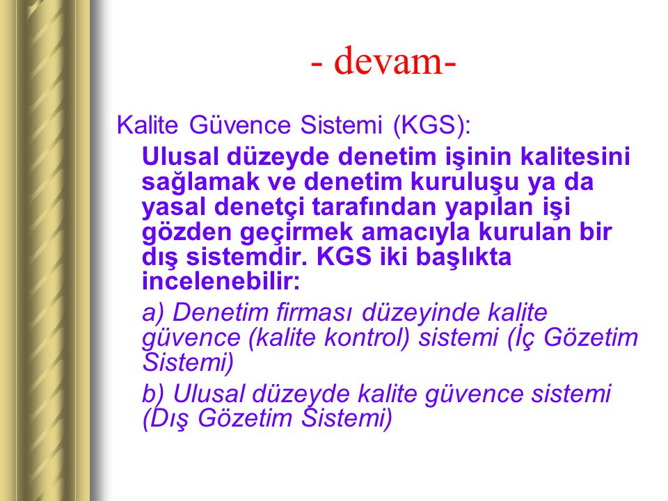 - devam- Kalite Güvence Sistemi (KGS):