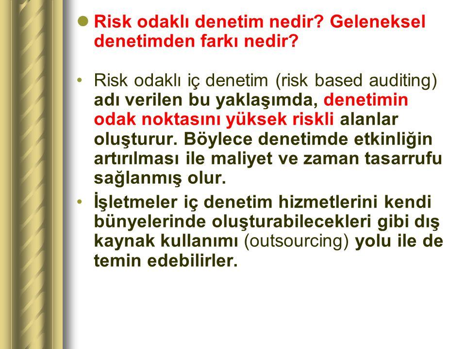Risk odaklı denetim nedir Geleneksel denetimden farkı nedir
