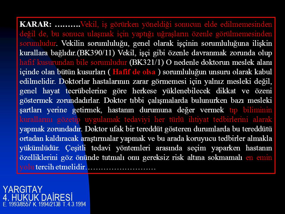 YARGITAY 4. HUKUK DAİRESİ E. 1993/8557 K. 1994/2138 T. 4.3.1994