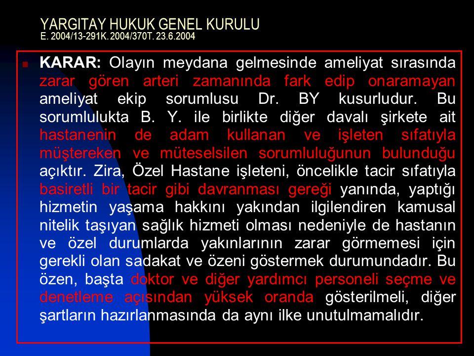 YARGITAY HUKUK GENEL KURULU E. 2004/13-291K. 2004/370T. 23.6.2004