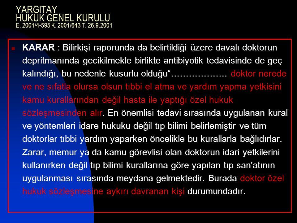 YARGITAY HUKUK GENEL KURULU E. 2001/4-595 K. 2001/643 T. 26.9.2001