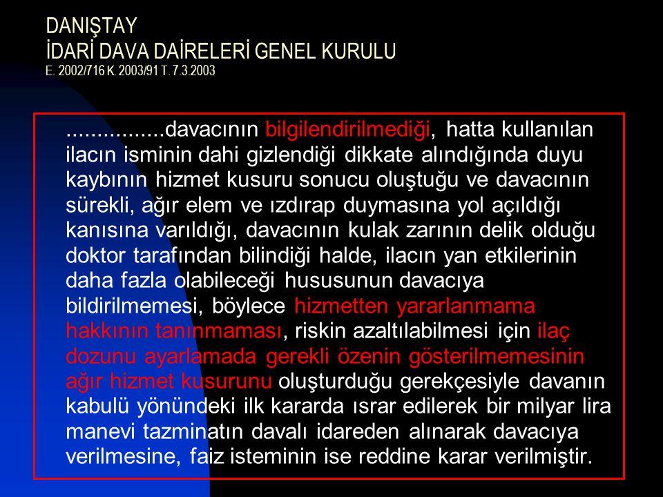 DANIŞTAY İDARİ DAVA DAİRELERİ GENEL KURULU E. 2002/716 K. 2003/91 T. 7