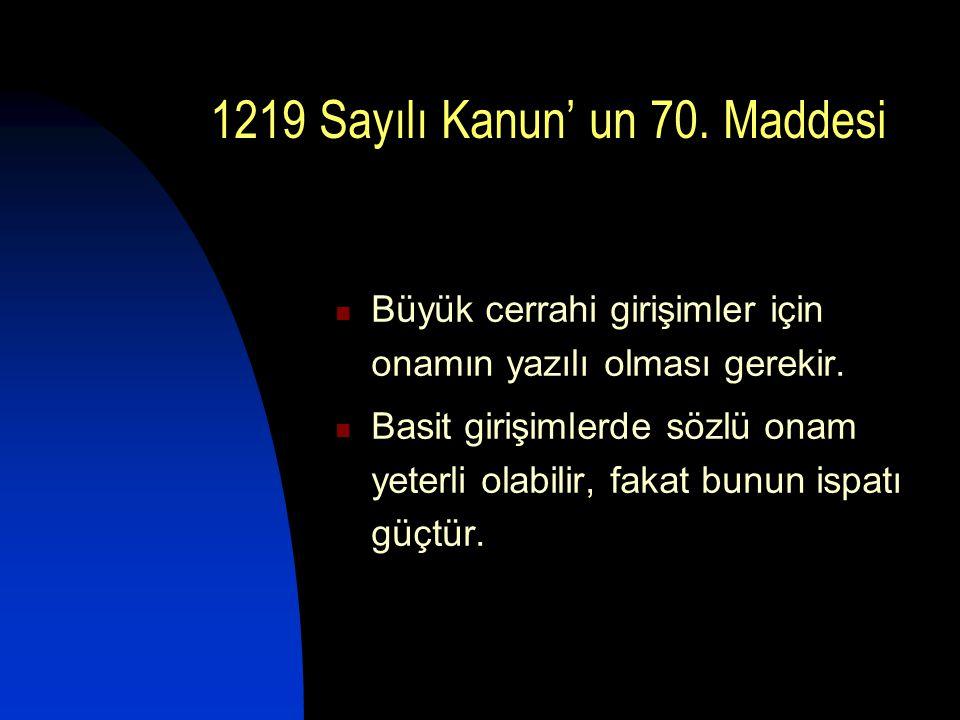 1219 Sayılı Kanun' un 70. Maddesi