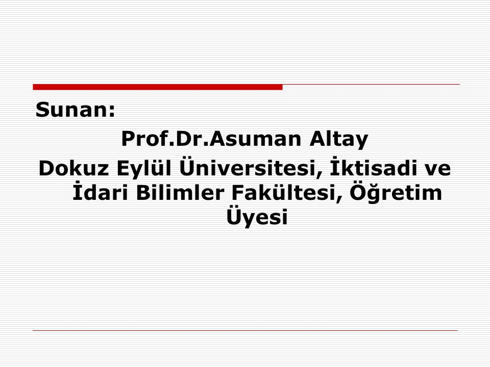 Sunan: Prof.Dr.Asuman Altay.