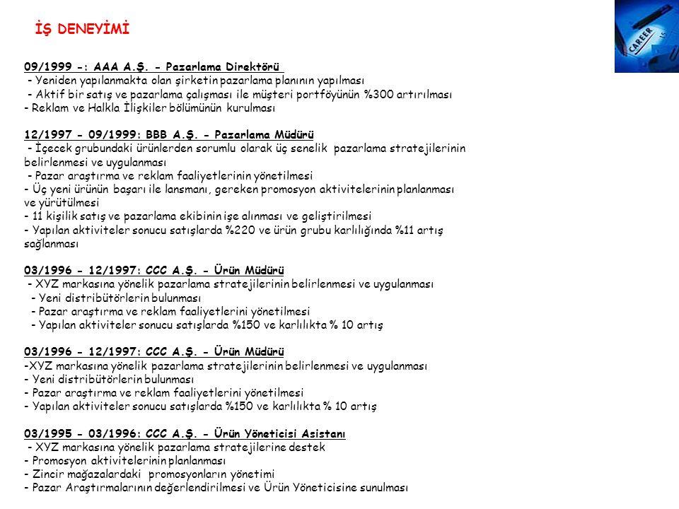 İŞ DENEYİMİ 09/1999 -: AAA A.Ş. - Pazarlama Direktörü