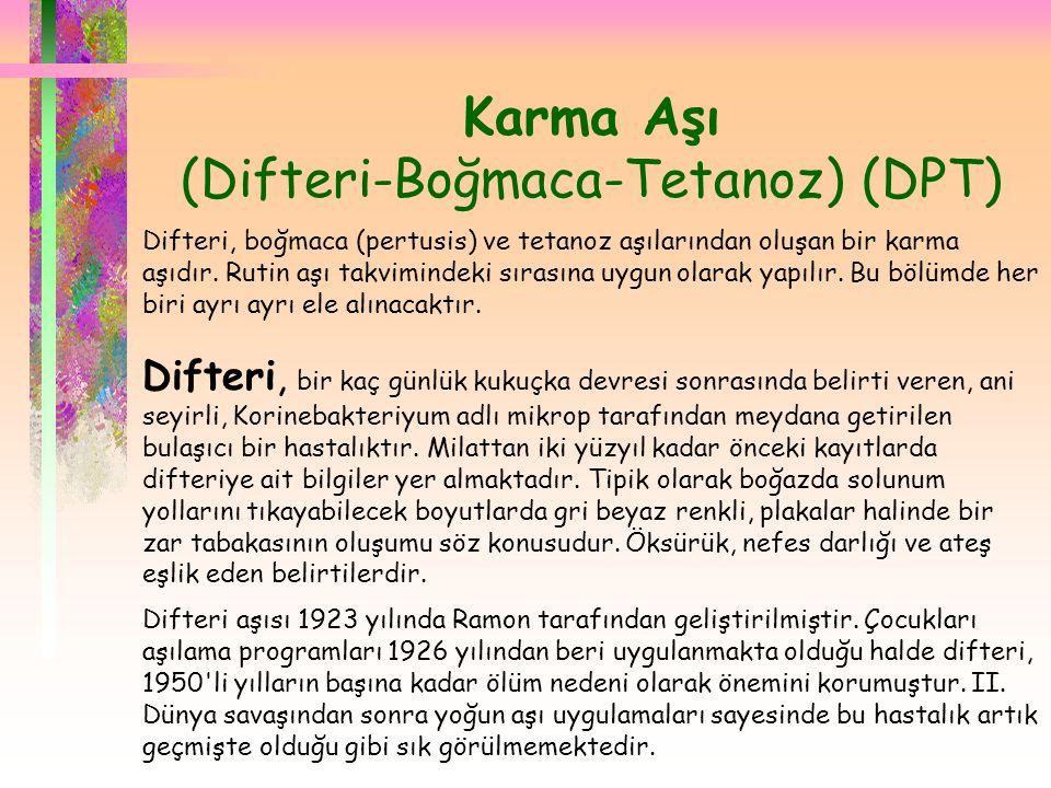 Karma Aşı (Difteri-Boğmaca-Tetanoz) (DPT)