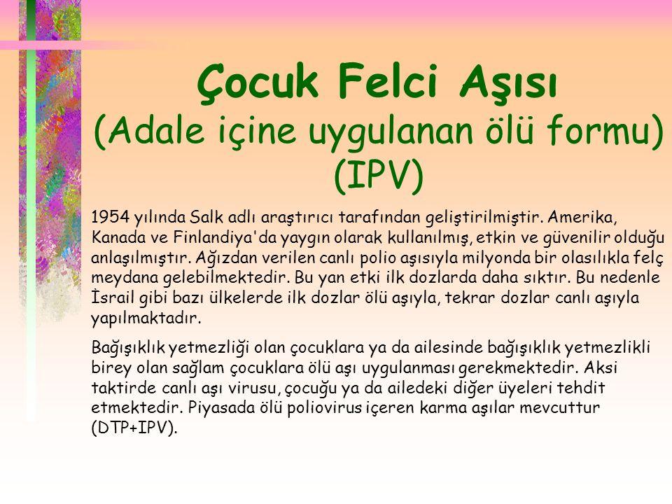 Çocuk Felci Aşısı (Adale içine uygulanan ölü formu) (IPV)