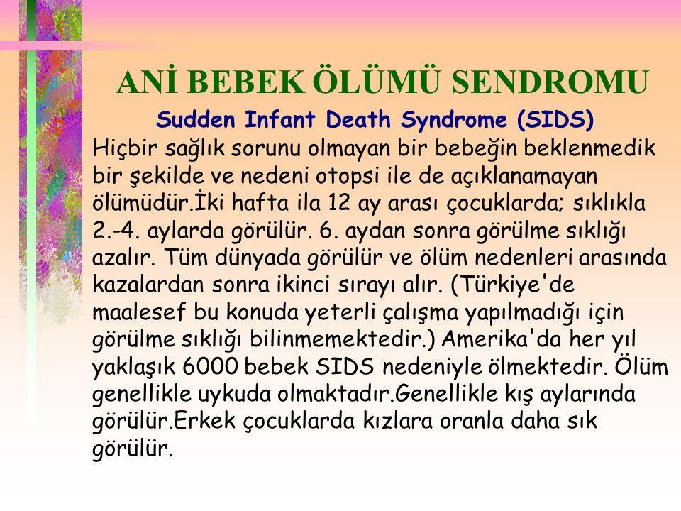 ANİ BEBEK ÖLÜMÜ SENDROMU Sudden Infant Death Syndrome (SIDS)