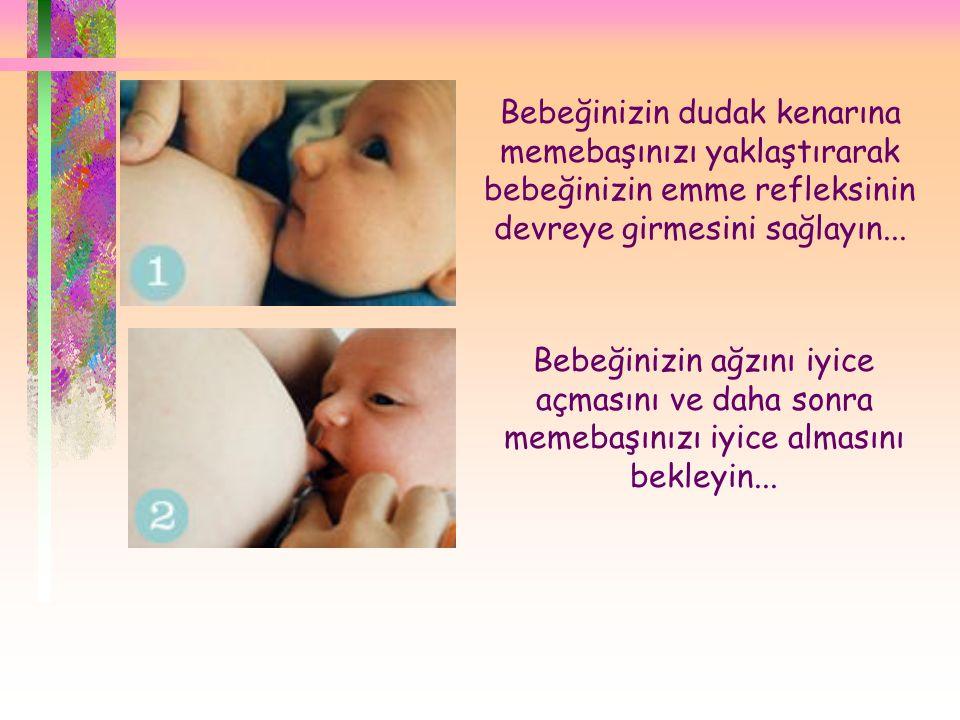 Bebeğinizin dudak kenarına memebaşınızı yaklaştırarak bebeğinizin emme refleksinin devreye girmesini sağlayın...