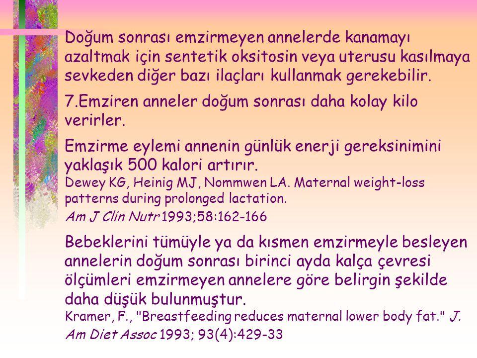 Doğum sonrası emzirmeyen annelerde kanamayı azaltmak için sentetik oksitosin veya uterusu kasılmaya sevkeden diğer bazı ilaçları kullanmak gerekebilir.