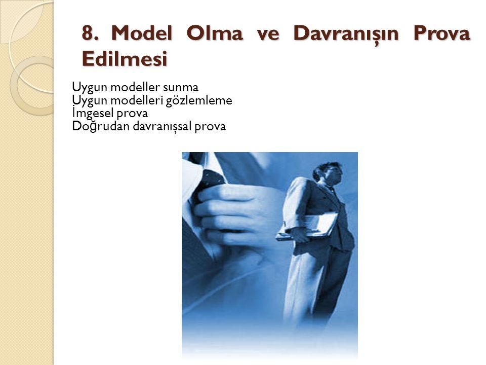 8. Model Olma ve Davranışın Prova Edilmesi
