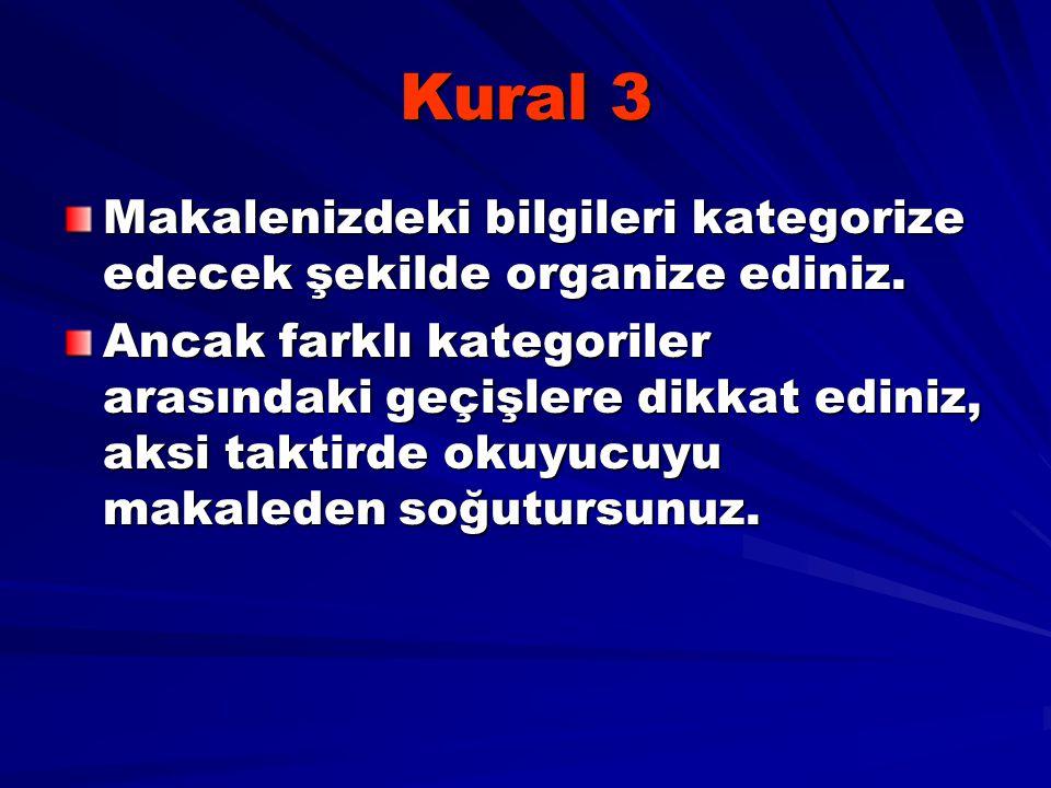 Kural 3 Makalenizdeki bilgileri kategorize edecek şekilde organize ediniz.