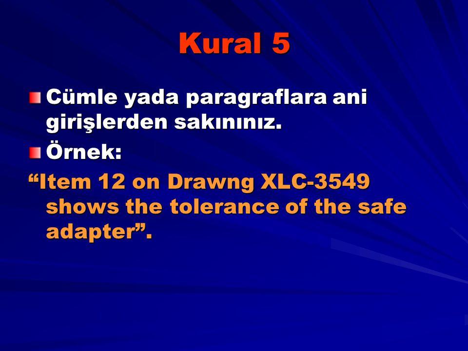 Kural 5 Cümle yada paragraflara ani girişlerden sakınınız. Örnek: