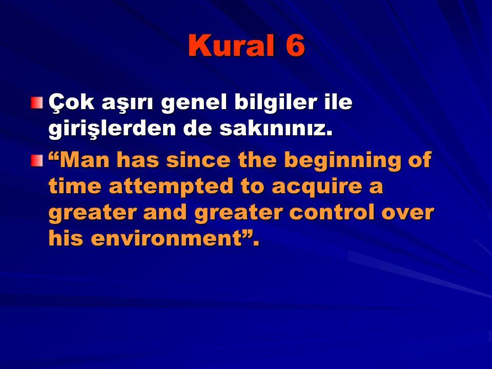 Kural 6 Çok aşırı genel bilgiler ile girişlerden de sakınınız.
