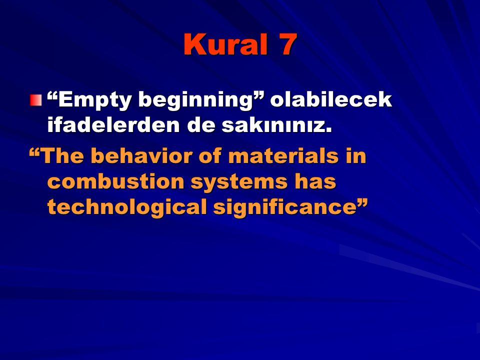 Kural 7 Empty beginning olabilecek ifadelerden de sakınınız.