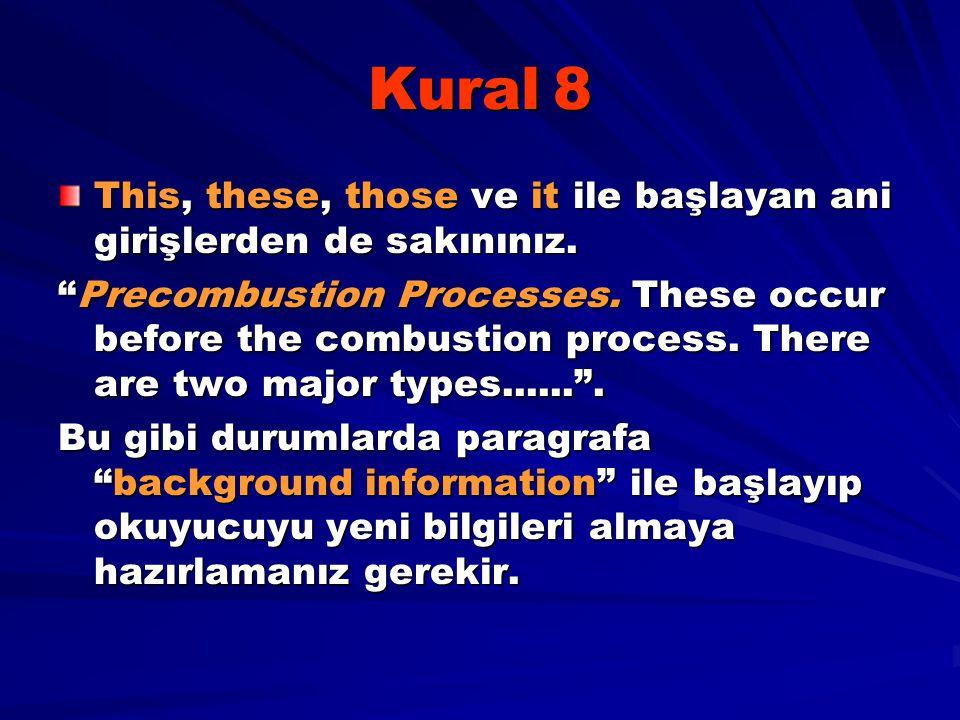 Kural 8 This, these, those ve it ile başlayan ani girişlerden de sakınınız.