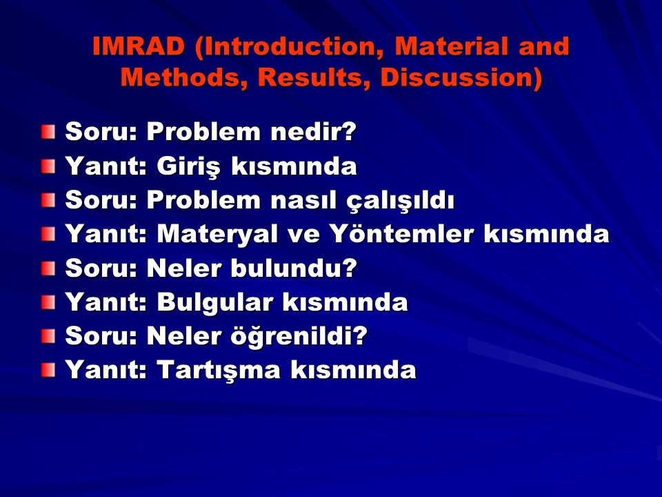IMRAD (Introduction, Material and Methods, Results, Discussion)