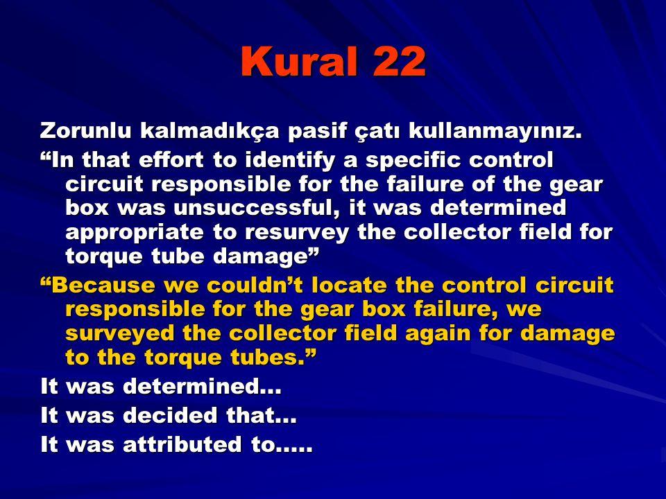 Kural 22 Zorunlu kalmadıkça pasif çatı kullanmayınız.