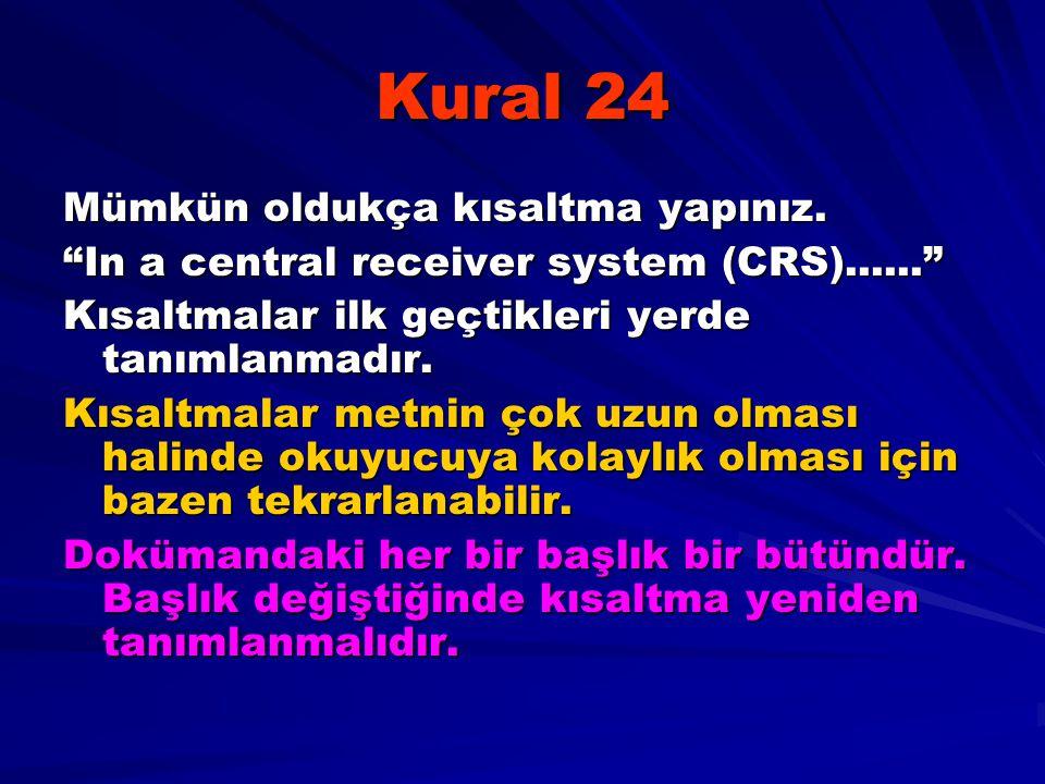 Kural 24 Mümkün oldukça kısaltma yapınız.