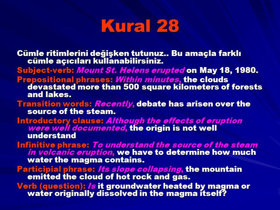 Kural 28 Cümle ritimlerini değişken tutunuz.. Bu amaçla farklı cümle açıcıları kullanabilirsiniz.
