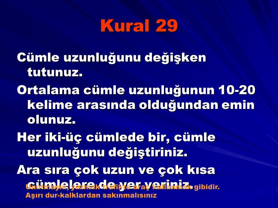 Kural 29 Cümle uzunluğunu değişken tutunuz.
