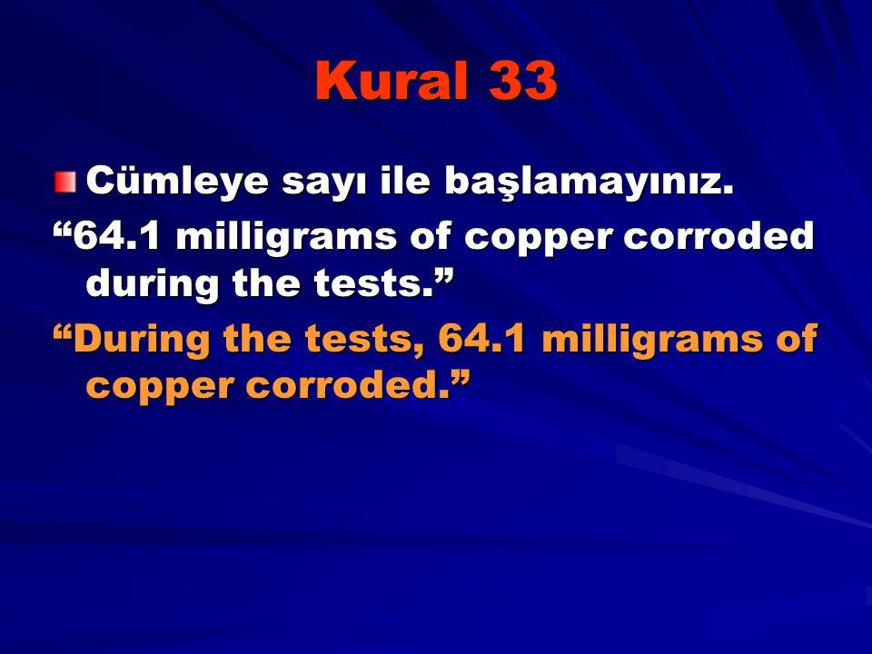 Kural 33 Cümleye sayı ile başlamayınız.